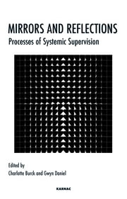 Mirrors and Reflections - Processes of Systemic Supervision ebook by Burck,Daniel