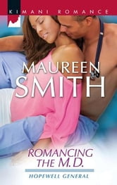 Romancing the M.D. ebook by Maureen Smith