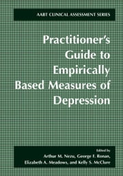 Practitioner's Guide to Empirically-Based Measures of Depression ebook by Arthur M. Nezu,George F. Ronan,Elizabeth A. Meadows,Kelly S. McClure