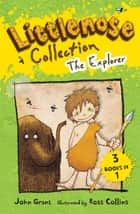 Littlenose Collection: The Explorer ebook by John Grant,Ross Collins