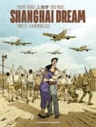 Shanghai Dream eBook by Philippe Thirault, Jorge Miguel