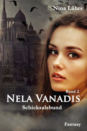 Nela Vanadis - Schicksalsbund ebook by Nina Lührs