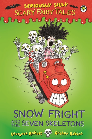 Snow Fright and the Seven Skeletons ebook by Laurence Anholt