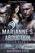 Marianne's Abduction ebook by Ravenna Tate