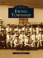 Ewing Township ebook by Jo Ann Tesauro