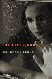 The River House - A Novel ebook by Margaret Leroy