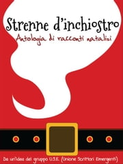 Strenne d'inchiostro ebook by USE (Unione Scrittori Emergenti)
