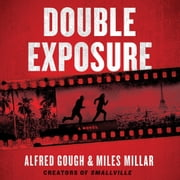Double Exposure audiobook by Alfred Gough, Miles Millar