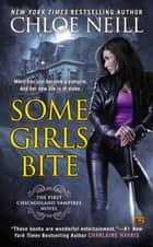 Some Girls Bite ebook by Chloe Neill