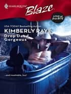 Drop Dead Gorgeous ebook by Kimberly Raye