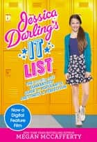 Jessica Darling's It List - The (Totally Not) Guaranteed Guide to Popularity, Prettiness & Perfection ebook by Megan McCafferty