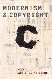 Modernism and Copyright ebook by Paul K. Saint-Amour