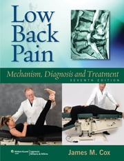 Low Back Pain - Mechanism, Diagnosis and Treatment ebook by James M. Cox