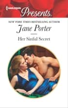 Her Sinful Secret - A scandalous story of passion and romance ebook by Jane Porter