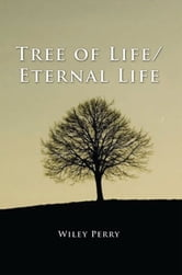 Tree of Life/ Eternal Life ebook by Wiley Perry