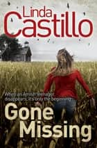 Gone Missing ebook by Linda Castillo