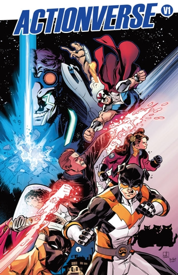 Actionverse #TPB ebook by Anthony Ruttgaizer,Jamal Igle,Shawn Gabborin,Ray-Anthony Height,Sean Izaakse,Vito Delsante,Sean Izaakse,Mat Lopes,Marco Renna,Jamal Igle,Chad Cicconi,Ray-Anthony Height,Sean Izaakse,Steve Walker,Fred S. Stresing,Ross Hughes,Merdith Moriarty,Nate Lovett,Wilson Ramos Jr.