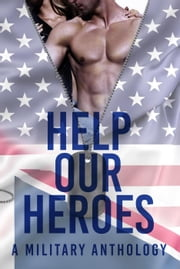 Help Our Heroes ebook by T.L Wainwright, Ava Manello, T.a. Mckay,...