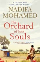The Orchard of Lost Souls ebook by Nadifa Mohamed