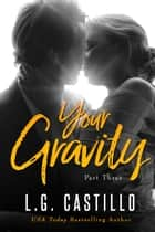 Your Gravity 3 (Teacher Student Romance) ebook by