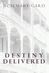 Destiny Delivered ebook by Rosemary Gard