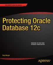 Protecting Oracle Database 12c ebook by Paul Wright