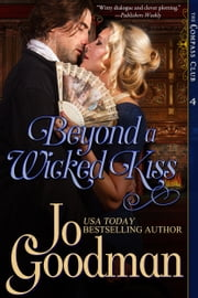 Beyond A Wicked Kiss (The Compass Club Series, Book 4) ebook by Jo Goodman