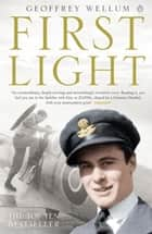 First Light ebook by Geoffrey Wellum