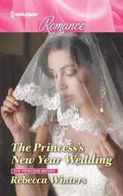 The Princess's New Year Wedding ebook by Rebecca Winters