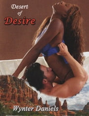 Desert of Desire ebook by Wynter Daniels