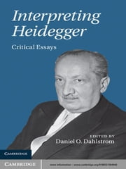 Interpreting Heidegger - Critical Essays ebook by Daniel O. Dahlstrom
