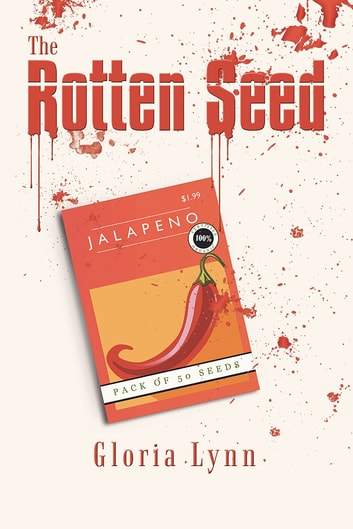 The Rotten Seed ebook by Gloria Lynn