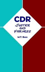 CDR: Justice and Fairness ebook by M.T. Bass