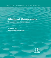 Medical Geography (Routledge Revivals) - Progress and Prospect ebook by Michael Pacione