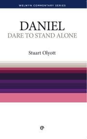 Dare to Stand Alone - Daniel: Daniel simply explained ebook by Stuart  Olyott