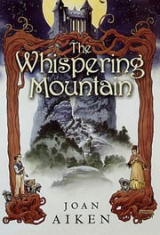 The Whispering Mountain ebook by Joan Aiken
