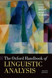 The Oxford Handbook of Linguistic Analysis ebook by Bernd Heine,Heiko Narrog