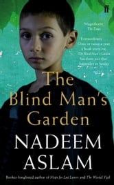 The Blind Man's Garden ebook by Nadeem Aslam