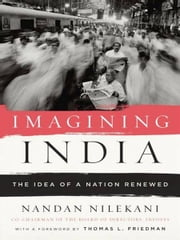 Imagining India - The Idea of a Renewed Nation ebook by Nandan Nilekani, Thomas L. Friedman