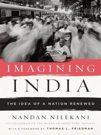 Imagining India - The Idea of a Renewed Nation ebook by Nandan Nilekani