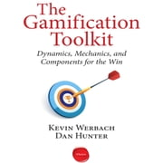 The Gamification Toolkit - Dynamics, Mechanics, and Components for the Win audiobook by Dan Hunter, Kevin Werbach