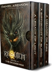 The Dragon War: The Complete Trilogy (World of Requiem) ebook by Daniel Arenson