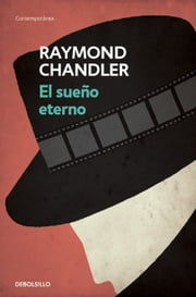 El sueño eterno (Philip Marlowe 1) ebook by Raymond Chandler