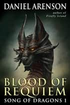 Blood of Requiem ebook by Daniel Arenson