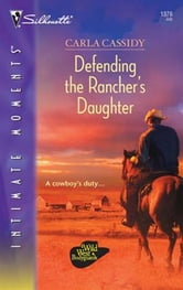 Defending the Rancher's Daughter ebook by Carla Cassidy