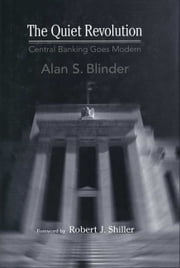 The Quiet Revolution - Central Banking Goes Modern ebook by Alan S. Blinder
