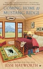 Coming Home to Mustang Ridge ebook by Jesse Hayworth