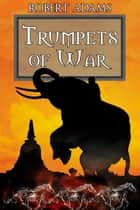 Trumpets Of War ebook by Adams, Robert