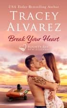 Break Your Heart - A Small Town Romance ebook by