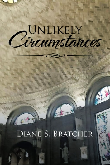 Unlikely Circumstances ebook by Diane S. Bratcher